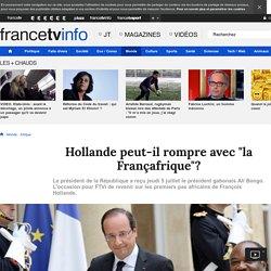 """Hollande peut-il rompre avec """"la Françafrique""""?"""