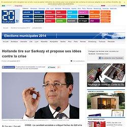 Hollande tire sur Sarkozy et propose ses idées contre la crise