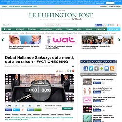 Débat Hollande Sarkozy: qui a menti, qui a eu raison - FACT CHECKING