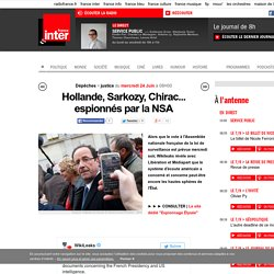 Hollande, Sarkozy, Chirac... espionnés par la NSA
