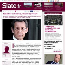 Hollande et Sarkozy, si loin si proches