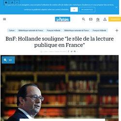 """BnF: Hollande souligne """"le rôle de la lecture publique en France"""" - Le Parisien"""