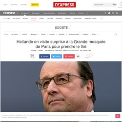 Hollande en visite surprise à la Grande mosquée de Paris pour prendre le thé