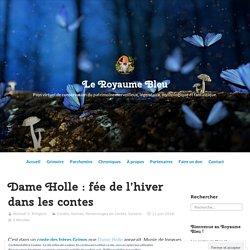 Dame Holle : fée de l'hiver dans les contes – Le Royaume Bleu