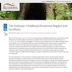 The Hollower: Childhood Emotional Neglect and Its Effects - The Meadows