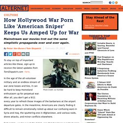 How Hollywood War Porn Like 'American Sniper' Keeps Us Amped Up for War