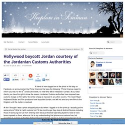 Hollywood boycott Jordan courtesy of the Jordanian Customs Authorities | Sleepless in Amman