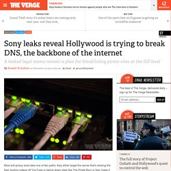 Sony leaks reveal Hollywood is trying to break DNS, the backbone of the internet