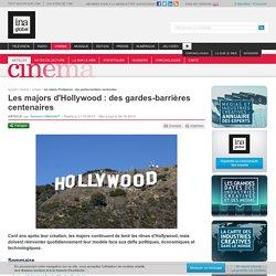 Les majors d'Hollywood : des gardes-barrières centenaires