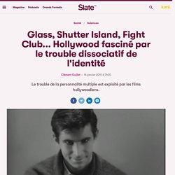 Glass, Shutter Island, Fight Club... Hollywood fasciné par le trouble dissociatif de l'identité