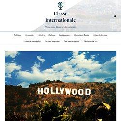 Hollywood, une expression de la puissance des États-Unis – Classe Internationale