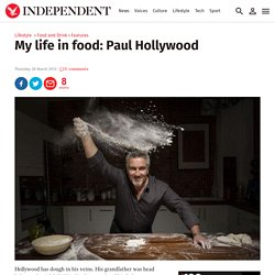 My life in food: Paul Hollywood