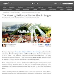 The Worst 15 Hollywood Movies Shot in Prague, Prague - Czech Republic