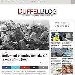 Hollywood Planning Remake Of 'Sands of Iwo Jima'