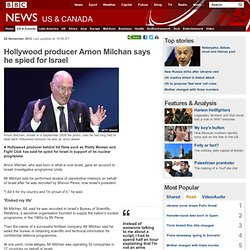 Hollywood producer Arnon Milchan says he spied for Israel