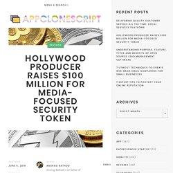 Hollywood Producer Raises $100 Million for Media-Focused Security Token