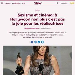 Sexisme et cinéma: à Hollywood non plus c'est pas la joie pour les réalisatrices