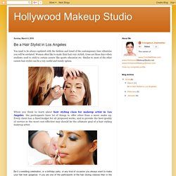 Hollywood Makeup Studio: Be a Hair Stylist in Los Angeles