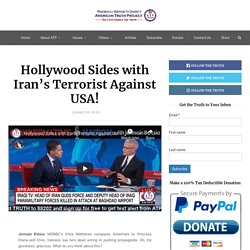 Hollywood Sides with Iran's Terrorist Against USA!