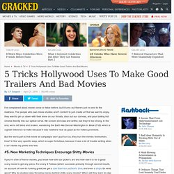 5 Tricks Hollywood Uses To Make Good Trailers And Bad Movies