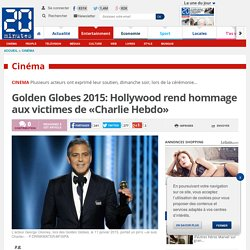 Golden Globes 2015: Hollywood rend hommage aux victimes de «Charlie Hebdo»