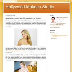 Hollywood Makeup Studio: A guide for wedding hair styling class in Los Angeles