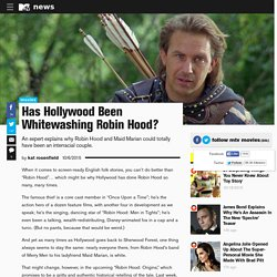 Has Hollywood Been Whitewashing Robin Hood?