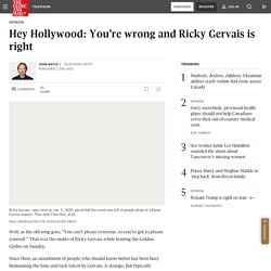 Hey Hollywood: You're wrong and Ricky Gervais is right