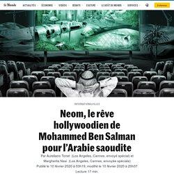 Neom, le rêve hollywoodien de Mohammed Ben Salman pour l'Arabie saoudite