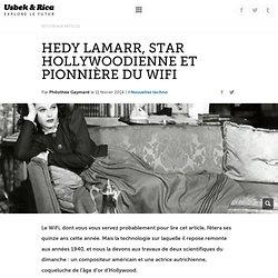 Hedy Lamarr, star hollywoodienne et pionnière du WiFi