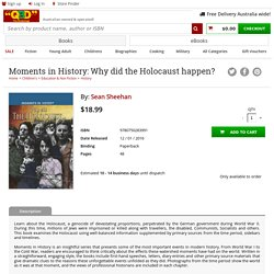 Moments in History: Why did the Holocaust happen? by Sean Sheehan - 9780750283991 - QBD The Bookshop