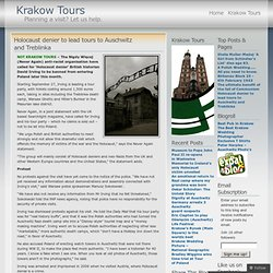 Holocaust denier to lead tours to Auschwitz and Treblinka « Krakow Tours