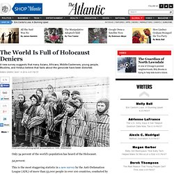 The World Is Full of Holocaust Deniers - Emma Green