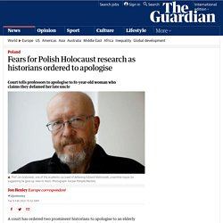 Fears for Polish Holocaust research as historians ordered to apologise