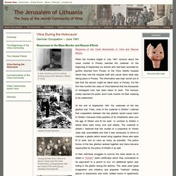 Jewish Response to the Mass Murder - Vilna During the Holocaust - The Jerusalem of Lithuania: The Story of the Jewish Community of Vilna
