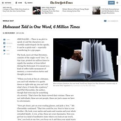 Holocaust Told in One Word, 6 Million Times