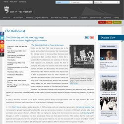 Holocaust History - Holocaust History - Rise of the Nazis and Beginning of Persecution