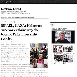 ISRAEL, GAZA: Holocaust survivor explains why she became Palestinian rights activist