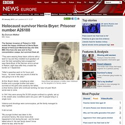 Holocaust survivor Henia Bryer: Prisoner number A26188