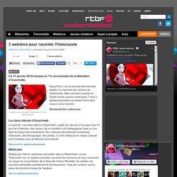 3 webdocs pour raconter l'Holocauste - RTBF Webdocumentaires
