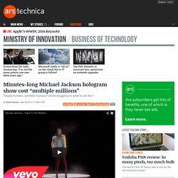 "Minutes-long Michael Jackson hologram show cost ""multiple millions"""