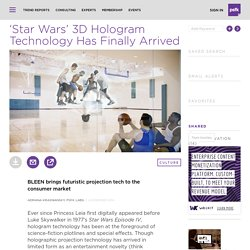 'Star Wars' 3D Hologram Technology Has Finally Arrived