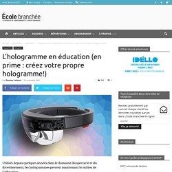 L'hologramme en éducation (en prime : créez votre propre hologramme!) - École branchée