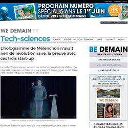 L'hologramme de Mélenchon n'avait rien de révolutionnaire, la preuve avec ces trois start-up