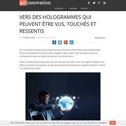 Vers des hologrammes qui peuvent être vus, touchés et ressentis