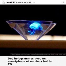 Des hologrammes avec un smartphone et un vieux boîtier CD