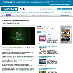 3D holograms enter the fourth dimension - tech - 03 November 2010