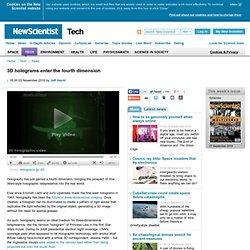 3D holograms enter the fourth dimension - tech - 03 November 2010