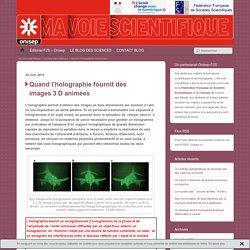 Quand l'holographie fournit des images 3 D animées