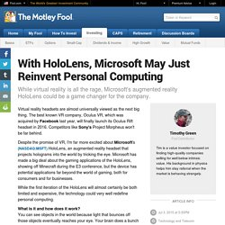 With HoloLens, Microsoft May Just Reinvent Personal Computing